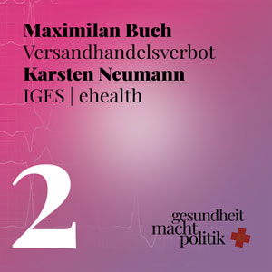 gmp002 Deutscher Ärztetag, Zukunft der Apotheke mit Maximilian Buch und warum Ultraschall der Halsschlagadern Murks sein kann