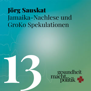 gmp013 Jörg Sauskat mit Jamaika-Nachlese und GroKo Spekulationen - EMA -Bürgerversicherung - Lauterbach und Schulter-OP-Medizinmurks