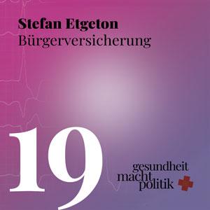 gmp019 Quo Vadis Bürgerversicherung |Stefan Etgeton | SPAHN | JAMEDA |§219a |Vitamin D