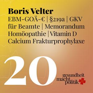 gmp020 Boris Velter | EBM-GOÄ-€ | GKV für Beamte | §219a | Memorandum Homöopathie | Frakturprophylaxe Murks