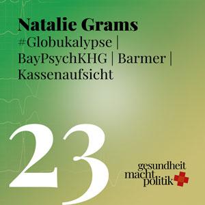 gmp023 Natalie Grams | Globukalypse | Fernbehandlung | BayPsychKHG | Kassenaufsicht