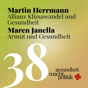 gmp038 Martin Herrmann - Allianz Klimawandel und Gesundheit | Maren Janella - Armut und Gesundheit