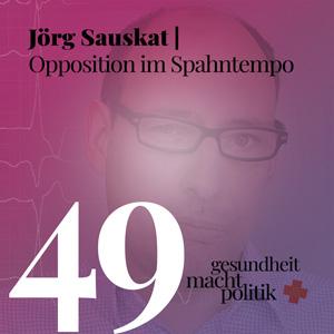gmp049 Jörg Sauskat |Opposition im Spahntempo