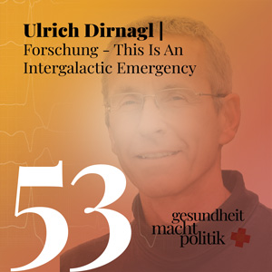 gmp053 Ulrich Dirnagl | Forschung: This is an intergalactic emergency