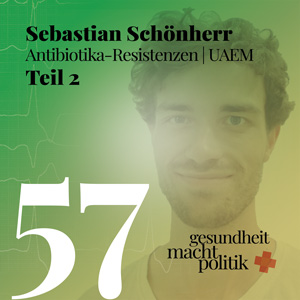 gmp057 Sebastian Schönherr | Antibiotika-Resistenzen Teil 2 | Jahreswechsel-Folge