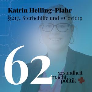 gmp062 Katrin Helling-Plahr |§217, Sterbehilfe und Corona