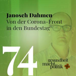 gmp074 Janosch Dahmen | Von der Corona-Front in den Bundestag