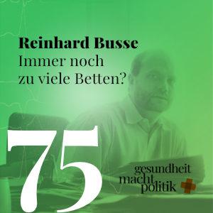 gmp075 Prof. Dr. Reinhard Busse |Immer noch zu viele Betten?