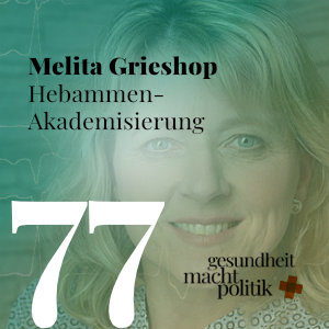 gmp077 Prof. Melita Grieshop |Hebammen-Akademisierung