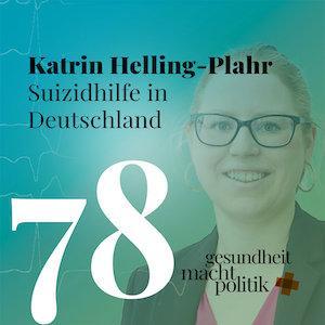 gmp078 Katrin Helling-Plahr - Suizidhilfe in Deutschland (korrigiert)