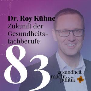 gmp083 Dr. Roy Kühne |Zukunft der Gesundheitsfachberufe