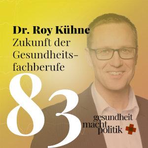 gmp083 Dr. Roy Kühne  Zukunft der Gesundheitsfachberufe